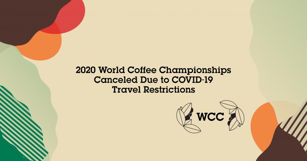 Το Παγκόσμιο Πρωτάθλημα Καφέ 2020 ακυρώθηκε λόγω περιορισμών ταξιδιού COVID-19